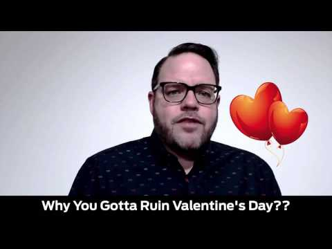 Why You Gotta Ruin Valentine's Day? Jay Today 2.14