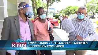 Empresarios y trabajadores abordan suspensión empleados