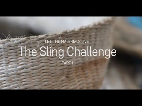 Let the materials live  - The Sling Challenge
