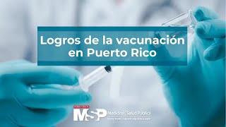 Logros de la vacunación en Puerto Rico