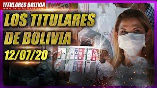 ???? LOS TITULARES DE BOLIVIA ???????? ? 12 DE JULIO 2020