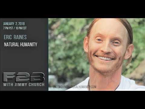 Ep. 781 FADE to BLACK Jimmy Church w/ Eric Raines : Unleash Humanity in 2018 : LIVE