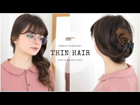 Tips & Easy Everyday Hairstyles For Thin Hair