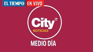 El Tiempo en vivo: Colombianos regresan a casa.  CityTv noticias de medio día en vivo