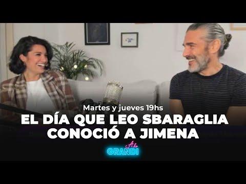 EL DÍA QUE JIME LLEVÓ A DEDO A LEO SBARAGLIA   A LO GRANDI, con Jime Grandinetti