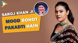 "Kajol: ""Saroj Khan ji is a BRILLIANT dance master, it's a proven fact"" - HUNGAMA"