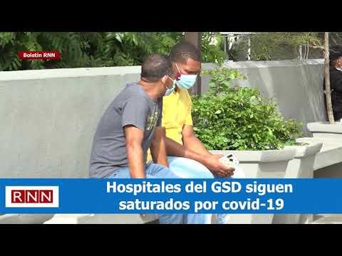Hospitales del GSD siguen saturados por covid-19
