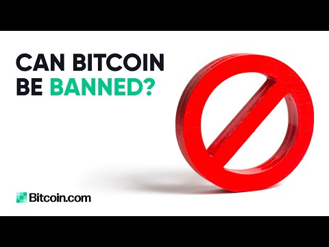 Can Bitcoin be banned? : The Bitcoin.com Weekly Update