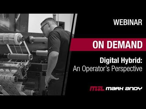 Mark Andy Webinar | Digital Hybrid: An Operator's Perspective