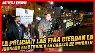 ???? LA POLICIA Y LAS FFAA CIERRAN LA JORNADA ELECTORAL A LA CABEZA DE ARTURO MURILLO ????