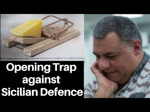 Opening Chess Trap: A trap against the Sicilian Defence : forgo main line and play c3 instead!