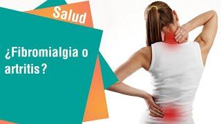 ¿Fibroamialgia o artritis: Principales diferencias entre cada una | Salud