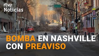 La EXPLOSIÓN de una AUTOCARAVANA sacude el centro de NASHVILLE y deja tres HERIDOS leves I RTVE