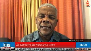 LOS BUENOS DÍAS DEL PASTOR DARÍO MATEO 2 7 2020