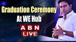 Minister KTR LIVE   Participates In Graduation Ceremony At WE Hub   ABN - ABNTELUGUTV