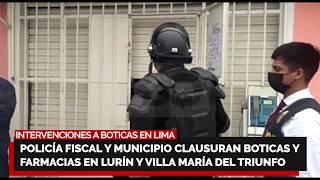 URGENTE ¡INTERVIENEN BOTICAS! Policía fiscal clausura boticas y farmacias en Lurín y VMT