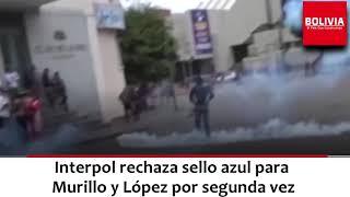 INTERPOL RECHAZA SELLO AZUL MURILLO Y LÓPEZ