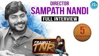 Director Sampath Nandi  Frankly With TNR