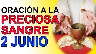 ORACIÓN A LA PRECIOSA SANGRE DE CRISTO 2 DE JUNIO DE 2021 IGLESIA CATOLICA CANAL OFICIAL ORACIONES