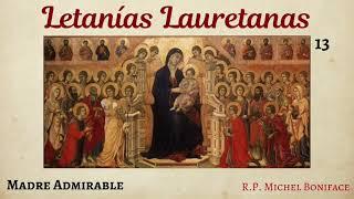 13 Madre admirable | Letanías Lauretanas