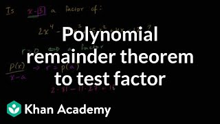 Polynomial remainder theorem to test factor