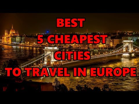 Best 5 cheapest cities to travel in Europe   Budget travel in Europe