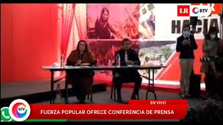 Elecciones 2021: Fuerza Popular ofrece conferencia de prensa   EN VIVO