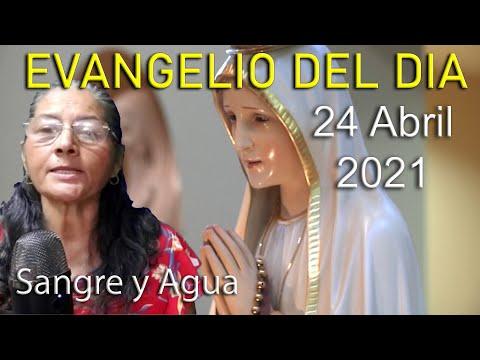 Evangelio Del Dia de Hoy - Sabado 24 Abril 2021- Sangre y Agua
