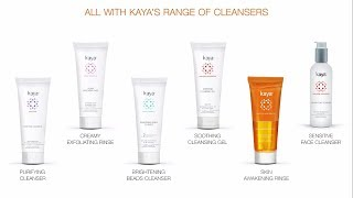 How to get glowing skin with Kayas range of cleansers for all skin types.