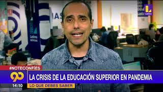 #LoQueDebesSaber: La crisis de la educación superior en pandemia
