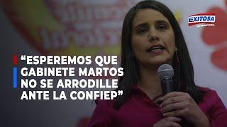 """Verónika Mendoza: """"Esperemos que Gabinete Martos no se arrodille ante la Confiep"""""""
