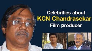 Celebrities About KCN Chandrasekar |  KCN Chandrasekar | TFPC - TFPC