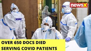 Over 650 Docs Died Serving Covid Patients   Time To Protect Healthcare Workers   NewsX - NEWSXLIVE