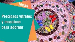 Preciosos vitrales y mosaicos para adornar el hogar | Ideas