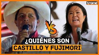 PEDRO CASTILLO vs. KEIKO FUJIMORI: ¿Quiénes son y cuáles son sus propuestas de gobierno