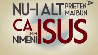 Nimeni nu-i ca Isus - Messis