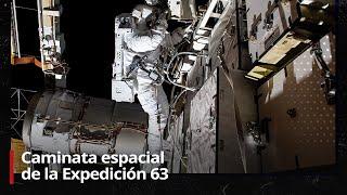 Astronautas de la Expedición 63 de la EEI realizan una caminata espacial