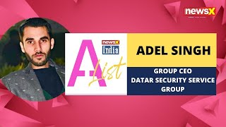 Adel Singh, Group CEO, Datar Security Service Group on NewsX India A-List | NewsX - NEWSXLIVE