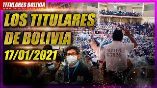 ???? LOS TITULARES DE BOLIVIA 17 DE ENERO 2021 [ NOTICIAS DE BOLIVIA ] Edición no narrada ????