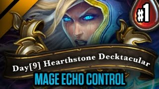 Day[9] HearthStone Decktacular #56 - Mage Echo Control - P1