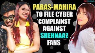 Controversy Alert | Paras-Mahira to file a cybercrime complaint against Shehnaaz Gills fans | - TELLYCHAKKAR