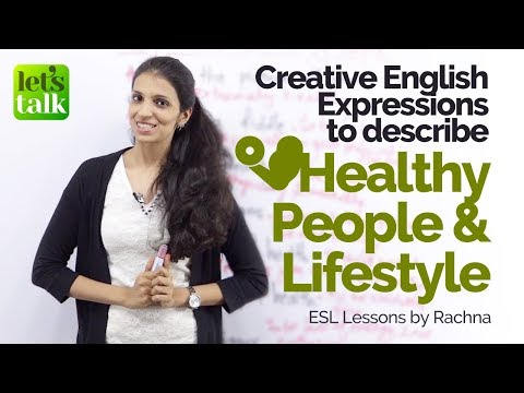 Creative English Expressions to talk about 'Healthy people & Life style' – Free English Lessons
