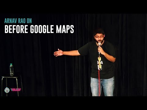 Before Google Maps- Stand-up comedy by Arnav Rao