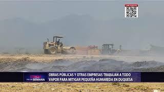 Obras Públicas y otras empresas continúan mitigando remanentes de humareda en Duquesa