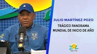 Julio Martínez Pozo analiza Trágico panorama mundial de inicio de año
