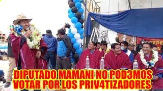 DIPUTADO FREDDY MAMANI EN ESTÁ SEGUNDA VUELTA ESTÁN CON LOS PRIV4TIZADORES O LOS NACIONALIZ4DORES