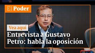 Entrevista a Gustavo Petro: habla de la oposición | El Poder