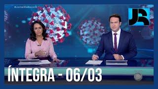 Assista à íntegra do Jornal da Record | 06/03/2021