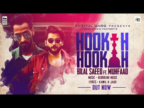 Hookah Hookah- Bilal Saeed Video Song With Lyrics | Mp3 Download