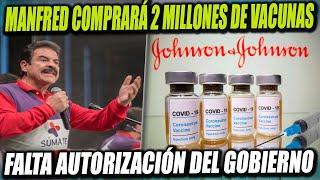 Manfred comprará 2 Millones de Vacunas Johnson & Johnson, falta autorización del Gobierno